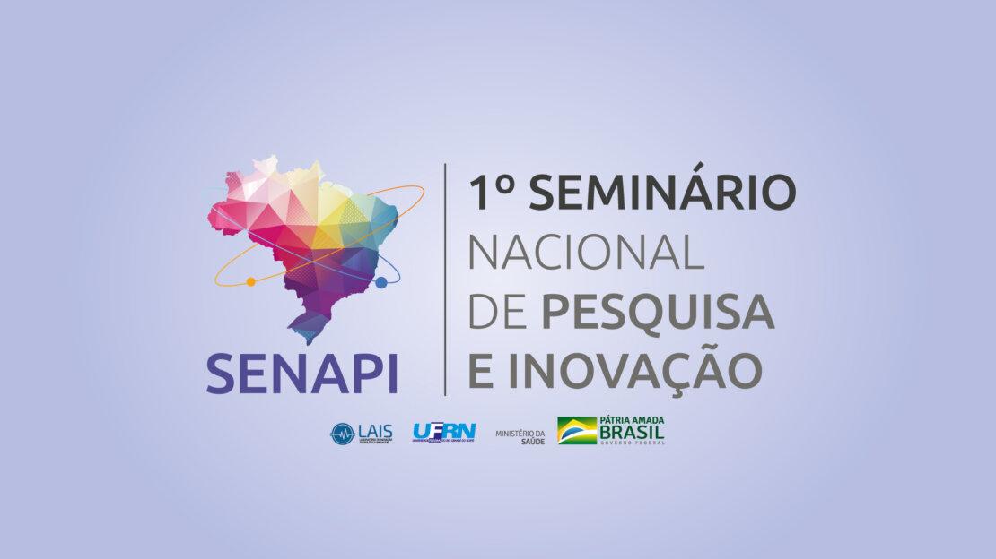 LAIS promove I Seminário Nacional de Pesquisa e Inovação em Natal