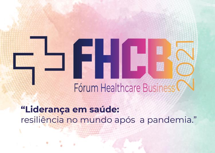 Fórum Healthcare Business 2021 será realizado pela primeira vez no Nordeste